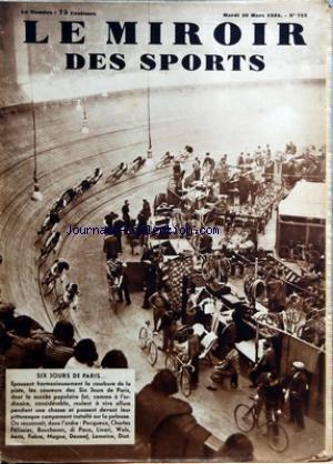 MIROIR DES SPORTS (LE) [No 755] du 20/03/1934 - LE SIX JOURS DE PARIS - PECQUEUX - CHARLES PELISSIER - BOUCHERON - DI PACO - LINARI - WALS - AERTS - FABRE - MAGNE - DENEEF - LEMOINE ET DIOT - BOXE - GUSTAVE HUMERY DOMINE JOSE MICO - CRIQUI - HUMERY - CARPENTIER - POPULO - VERMAUT ET NITRAM - BAUDRY ET FERET A ROUEN par Collectif