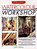 Cover of: Watercolour Workshop: Collin's Workshop | John Lidzey