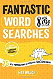 Best Books For Girls 8 Years - Fantastic Wordsearches for 8 Year Olds: Fun, mind-stretching Review