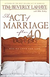 The Act of Marriage After 40: Making Love for Life