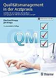 Qualitätsmanagement in der Arztpraxis: Leitfaden für ein schlankes QM-Handbuch-auch geeignet für DIN EN 15224 (ISO 9001) und QEP