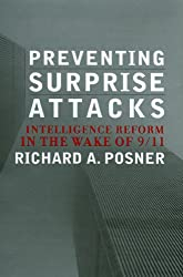 Preventing Surprise Attacks: Intelligence Reform in the Wake of 9/11 (Hoover Studies in Politics, Economics, and Society)
