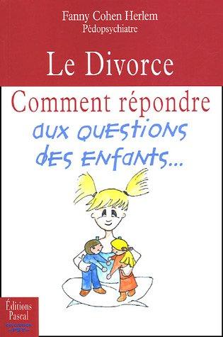 Le Divorce : Comment répondre aux questions des enfants