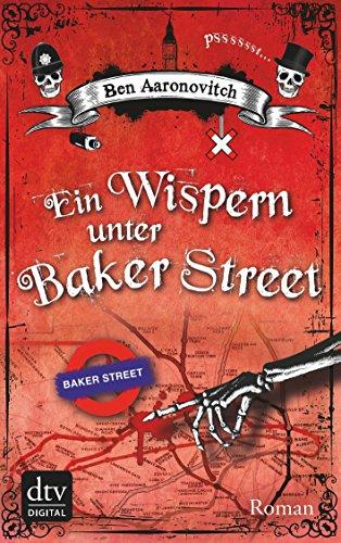 Ein Wispern unter Baker Street: Roman (Peter Grant 3)