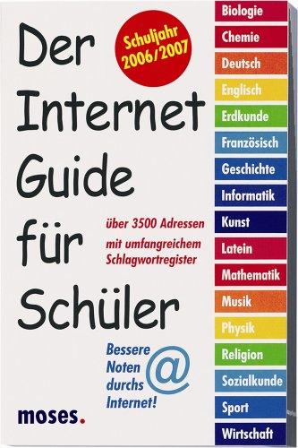 Der Internet-Guide für Schüler: Schuljahr 2006/2007