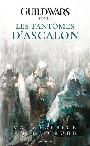 Read Guild Wars Tome 01 Les Fantomes D Ascalon Pdf