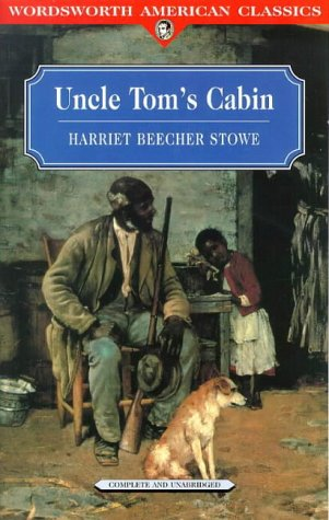 Uncle Tom's Cabin (Wordsworth American Classics)