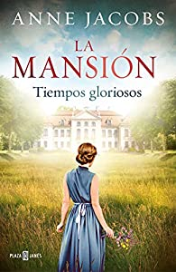 Tiempos gloriosos: La mansión par Anne Jacobs