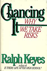 Chancing It: Why We Take Risks