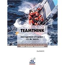 Teamthink. : Management d'équipe : clé du succès