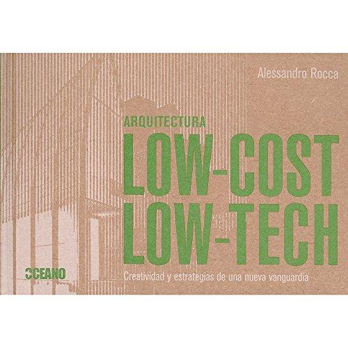 Arquitectura low cost-Low tech: Arquitectura en tiempos de crisis (Diseño,Arquitectura, Decoración, Interiorismo)