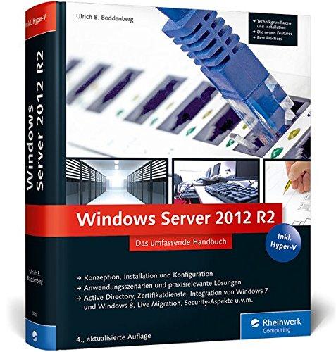 Windows Server 2012 R2: Das umfassende Handbuch. Inkl. Hyper-V (Galileo Computing) (8 Windows Bücher Computer)