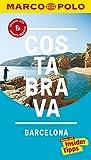 MARCO POLO Reiseführer Costa Brava, Barcelona: Reisen mit Insider-Tipps. Inklusive kostenloser Touren-App & Update-Service - Horst H. Schulz