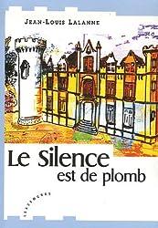 Le Silence est de plomb