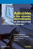 Adicción a las nuevas tecnologías en adolescentes y jóvenes (Psicología)