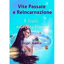 Vite Passate e Reincarnazione - Il Sigillo delle Vite Passate - Vol. 1