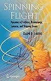 Spinning Flight: Dynamics of Frisbees, Boomerangs, Samaras, and Skipping Stones