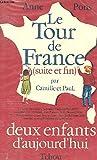 Le tour de France , suite et fin, par Camille et Paul deux enfants d'aujourd'hui. Tome 2