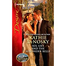 Sex, Lies and the Southern Belle (Harlequin Desire: Dynasties: The Kincaids)