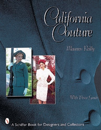 California Couture (Schiffer Book for Designers & Collectors) (Hollywood Kostüm Designer)
