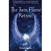 The Twin Flame Retreat: Volume 5 (Earth Angel Series)