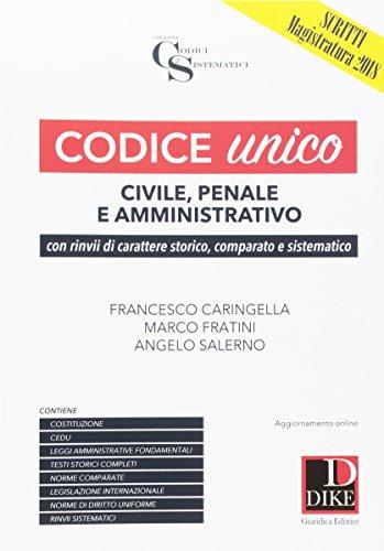 Codice unico. Civile, penale e amministrativo