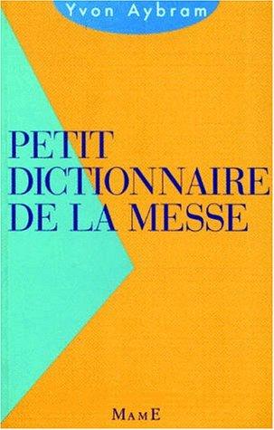 Petit dictionnaire de la messe