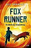 Fox Runner – Die Macht der Verwandlung: (Band 1)