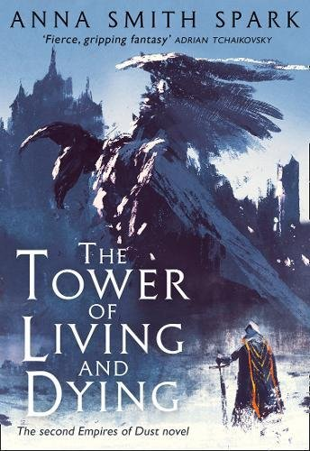 The Tower of Living and Dying (Empires of Dust, Book 2)