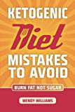 Ketogenic Diet: Weight Loss Mistakes to Avoid: Step by Step Strategies to Lose Weight and Feel Amazing