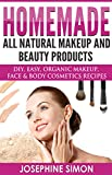Homemade All-Natural Makeup and Beauty Products: DIY Easy, Organic Makeup, Face & Body Cosmetics Recipes (English Edition)