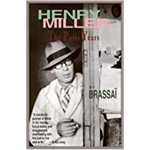 Henry Miller: The Paris Years by Brassai (1995-10-16)