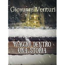 Viaggio dentro una storia (Italian Edition)