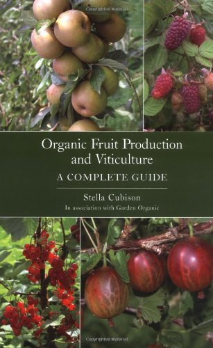 Organic Fruit Production and Viticulture by Stella Cubison (2009-09-25) par Stella Cubison