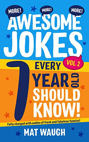 More Awesome Jokes Every 7 Year Old Should Know!: Fully charged with oodles of fresh and fabulous funnies! (English Edition)