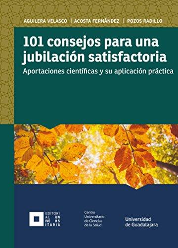 101 consejos para una jubilación satisfactoria: Aportaciones científicas y su aplicación práctica (Monografías de la academia) por María de los Ángeles Aguilera Velasco