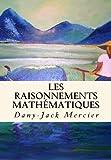 Les raisonnements math??matiques (Dossiers math??matiques) (Volume 7) by Dany-Jack Mercier (2014-01-04)