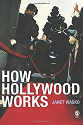 How Hollywood Works by Janet Wasko (2003-12-02)