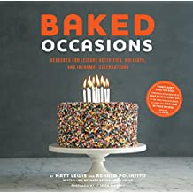 Baked Occasions: Desserts for Leisure Activities, Holidays, and Informal Celebrations (English Edition)