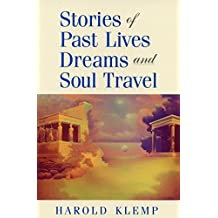 Stories of Past Lives, Dreams, and Soul Travel by Harold Klemp (2010-04-14)