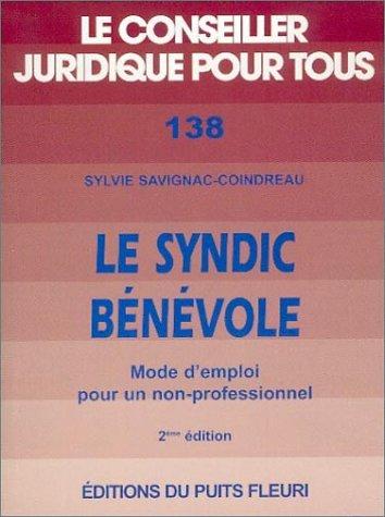Le syndic bénévole : Mode d'emploi pour un non-professionnel, 2ème édition par Sylvie Savignac-Coindreau