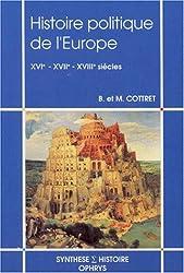 Histoire politique de l'Europe: XVIe-XVIIe-XVIIIe siècle