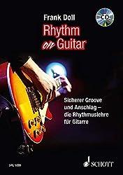 Rhythm On Guitar: Sicherer Groove und Anschlag  - die Rhythmuslehre für Gitarre. Gitarre. Lehrbuch mit mp3-CD. (Schott Pro Line)
