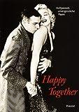 Happy Together, Hollywoods unvergessliche Paare
