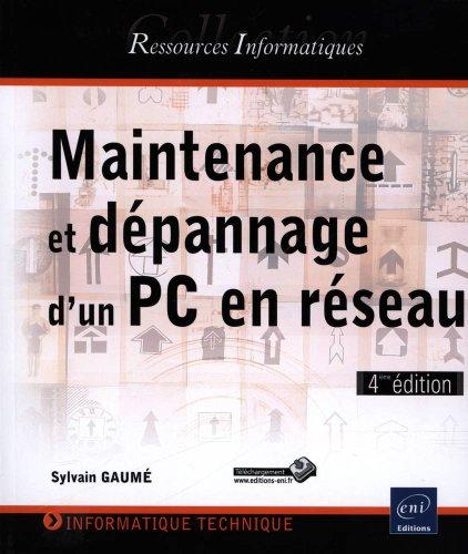 Maintenance et dépannage d'un PC en réseau - (4ème édition) par Sylvain GAUMÉ