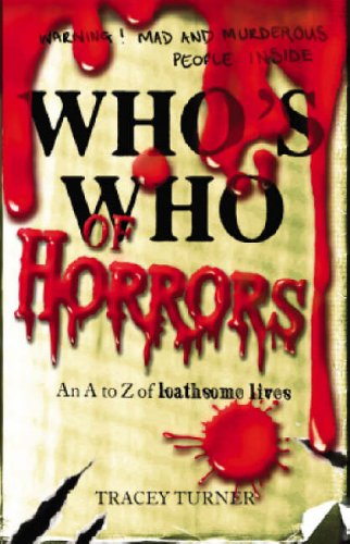Who's who of horrors : an A-Z of loathsome lives
