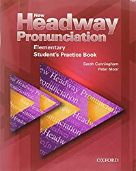 New Headway Pronunciation Elementary Student's Book: Student's Book Elementary level (New Headway English Course)