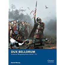Dux Bellorum: Arthurian Wargaming Rules AD367–793