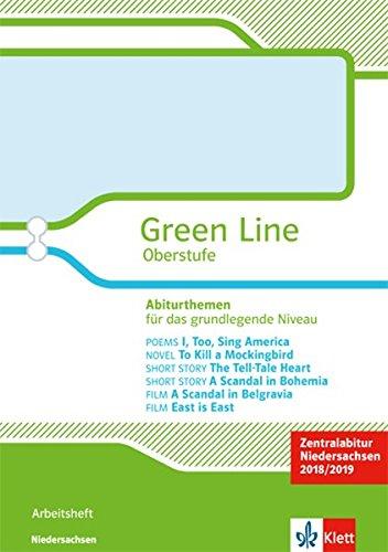 Green Line Oberstufe. Abiturthemen für das grundlegende Niveau, Zentralabitur Niedersachsen 2018: Arbeitsheft Klasse 11/12 (Green Line Oberstufe. Ausgabe ab 2015)