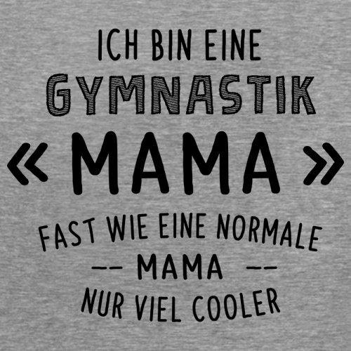 Ich bin eine Gymnastik Mama - Damen T-Shirt - 14 Farben Sportlich Grau